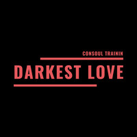 Consoul Trainin / - Darkest Love