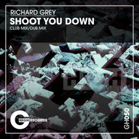 Richard Grey - Shoot You Down
