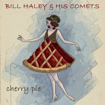 Bill Haley & His Comets - Cherry Pie
