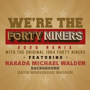 Narada Michael Walden - We're the Forty Niners (2020 Remix)
