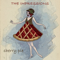 The Impressions - Cherry Pie
