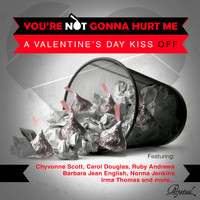 Various Artists - You're Not Gonna Hurt Me (A Valentine's Day Kiss Off)