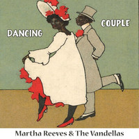 Martha Reeves & The Vandellas - Dancing Couple