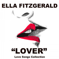 Ella Fitzgerald - Lover (Love Songs Collection)