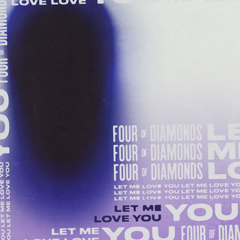 Four Of Diamonds - Let Me Love You