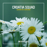 Croatia Squad - Wanna Be Someone (Explicit)