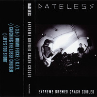 Dateless - Extreme Brewed Crash Cooled (Explicit)