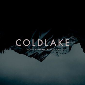 S.T.R.S.G.N - Coldlake (Original Motion Picture Soundtrack)