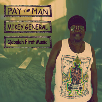 Mikey General - Pay the Man