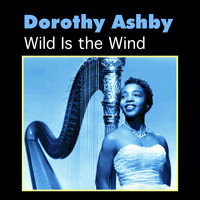 Dorothy Ashby - Wild is the Wind