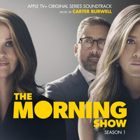Carter Burwell - The Morning Show: Season 1 (Apple TV+ Original Series Soundtrack)