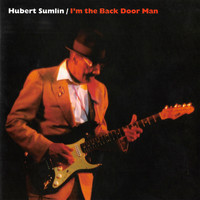Hubert Sumlin - I'm the Back Door Man