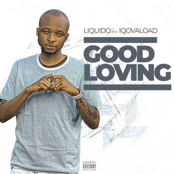 Liquido - Good Loving (Explicit)