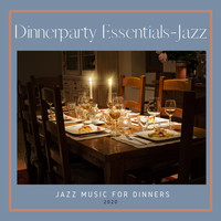 Dinnerparty Essentials-Jazz - Jazz Music for Dinners (Explicit)