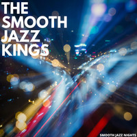The Smooth Jazz Kings - Smooth Jazz Nights