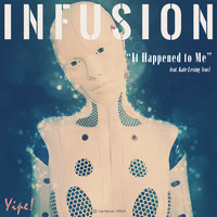 Infusion feat. Kate Lesing - It Happened to Me