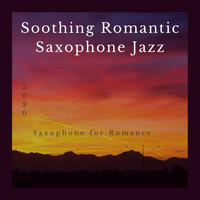 Soothing Romantic Saxophone Jazz - Saxophone for Romace