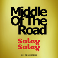 Middle Of The Road - Soley Soley (2019 Re-Recording)