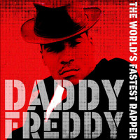 Daddy Freddy - The World's Fastest Rapper