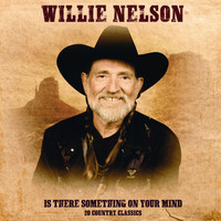 Willie Nelson - Is There Something on Your Mind