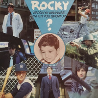 Rocky - Wadda Ya Wanna Be... When You Grow up?
