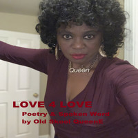 Old Skool QueenE - Love 4 Love, Poetry & Spoken Word
