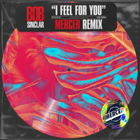 Bob Sinclar - I Feel for You (Mercer Remix)