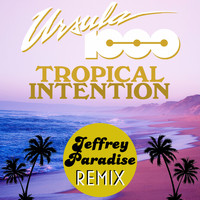Ursula 1000 - Tropical Intention (Jeffrey Paradise Remix)