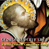 George Beverly Shea - A Billy Graham Crusade in Song