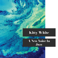 Kitty White - A New Voice in Jazz