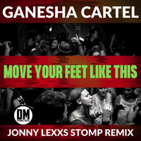 Ganesha Cartel - Move Your Feet Like This