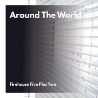 Firehouse Five Plus Two - Around The World