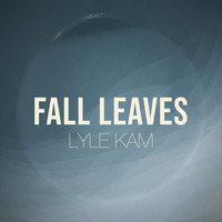 Lyle Kam - Fall Leaves