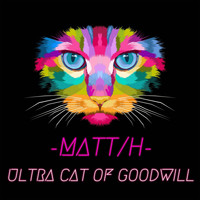 -MATT/H- - Ultra Cat Of Goodwill