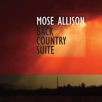 Mose Allison - Back Country Suite for Piano, Bass and Drums