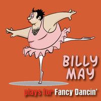 Billy May - Billy May Plays for Fancy Dancin'
