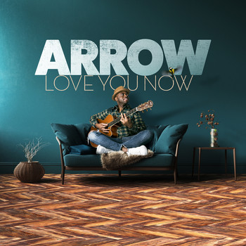 Arrow - Love You Now