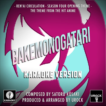 "URock - Ren'ai Circulation Season Four Opening Theme (From ""Bakemonogatari"")"