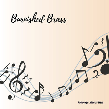 George Shearing Quintet - Burnished Brass