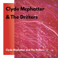 Clyde McPhatter & The Drifters - Clyde McPhatter & The Drifters