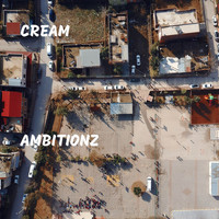 Cream - Ambitionz (Explicit)