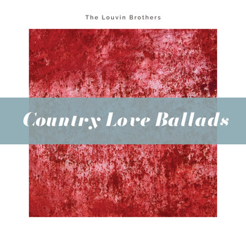 The Louvin Brothers - Country Love Ballads