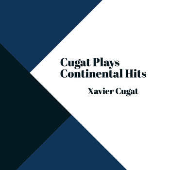 Xavier Cugat - Cugat Plays Continental Hits