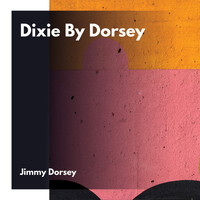 Jimmy Dorsey - Dixie By Dorsey