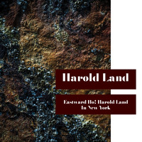 Harold Land - Eastward Ho! Harold Land in New York