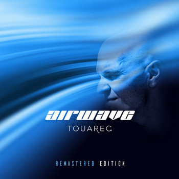 Airwave - Touareg - Remastered Edition