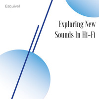 Esquivel - Exploring New Sounds in Hi-Fi