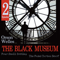 Orson Welles - The Black Museum: Four Small Bottles / The Faded Tartan Scarf