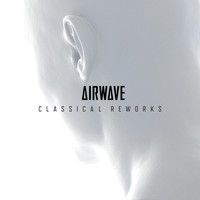 Airwave - Classical Reworks