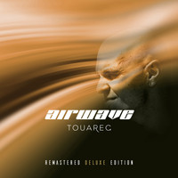 Airwave - Touareg - Remastered Deluxe Edition